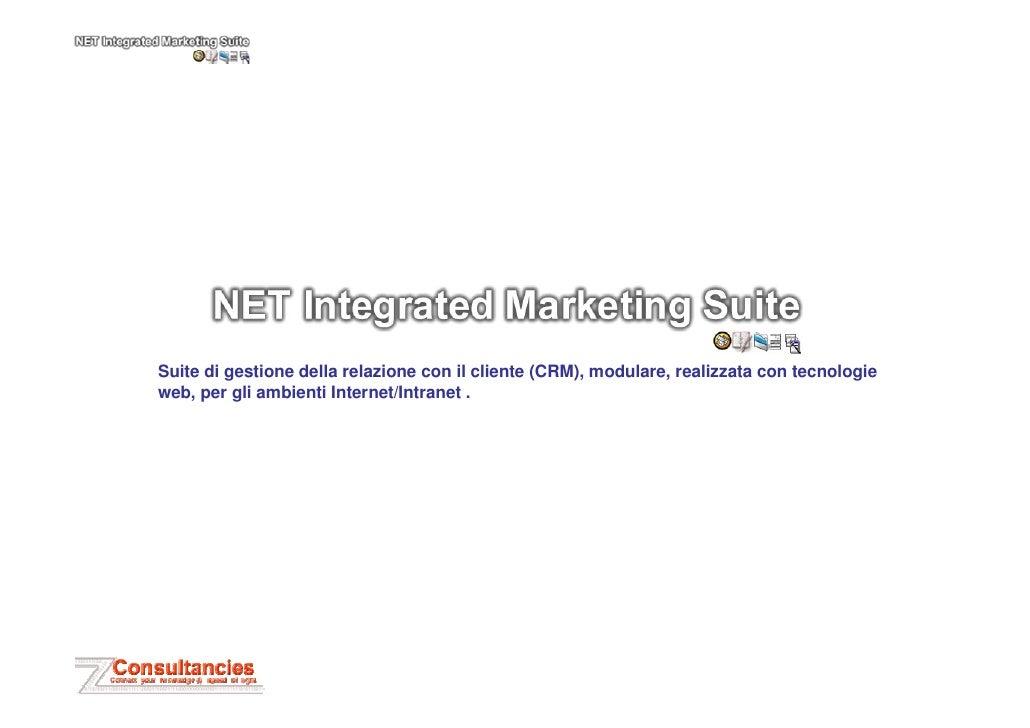 Suite di gestione della relazione con il cliente (CRM), modulare, realizzata con tecnologieweb, per gli ambienti Internet/...