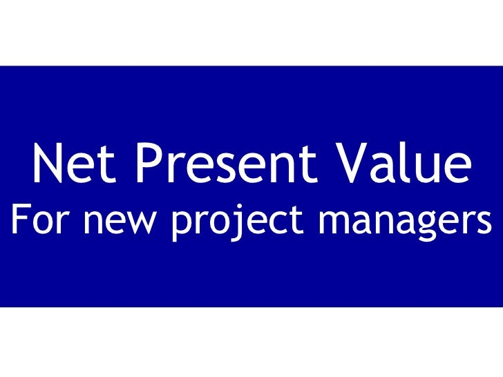 Net Present Value A