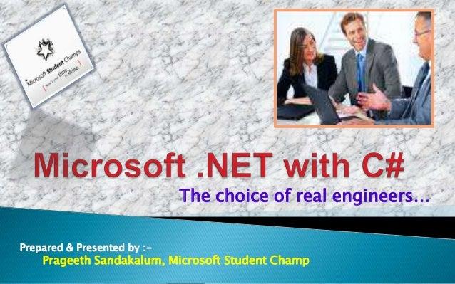 The choice of real engineers…Prepared & Presented by :-    Prageeth Sandakalum, Microsoft Student Champ