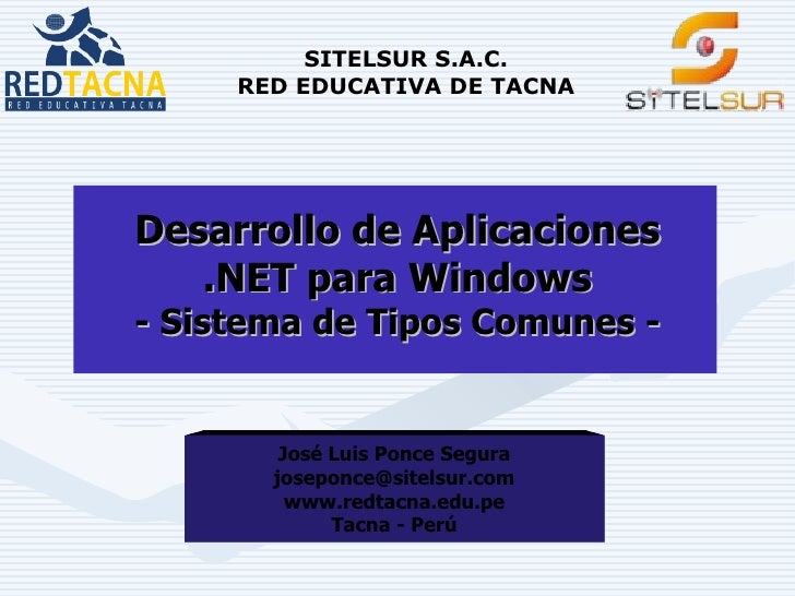 SITELSUR S.A.C.     RED EDUCATIVA DE TACNADesarrollo de Aplicaciones   .NET para Windows- Sistema de Tipos Comunes -      ...