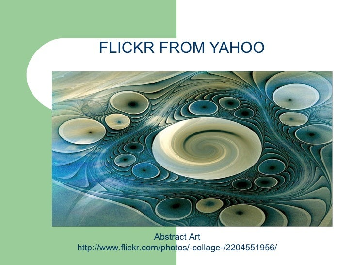 FLICKR FROM YAHOO Abstract Art http://www.flickr.com/photos/-collage-/2204551956/