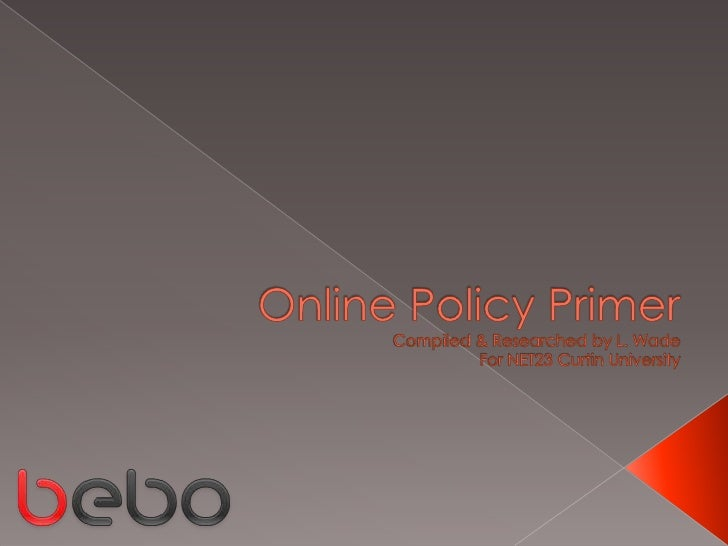 Online Policy Primer Compiled & Researched by L. WadeFor NET23 Curtin University<br />