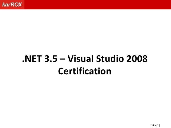 NET 3.5 Visual studio 2008 Certification by Karrox