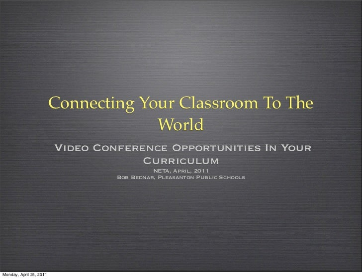 Connecting Your Classroom To The                                      World                         Video Conference Oppor...
