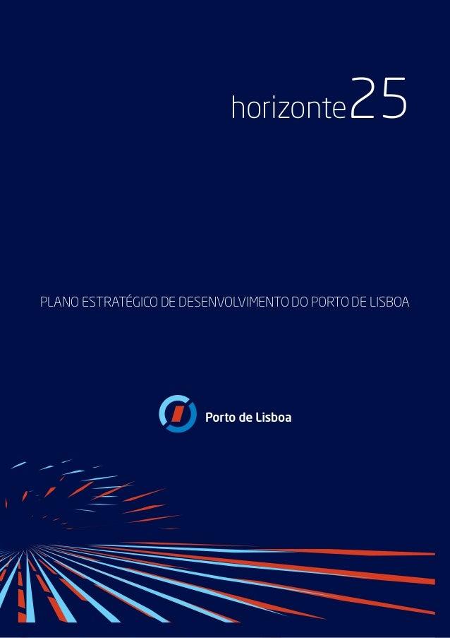 PLANO ESTRATÉGICO DE DESENVOLVIMENTO DO PORTO DE LISBOA horizonte25
