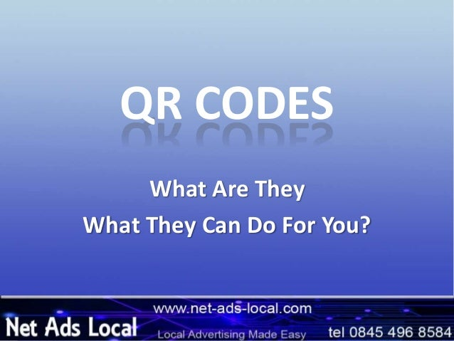 QR CODESWhat Are TheyWhat They Can Do For You?