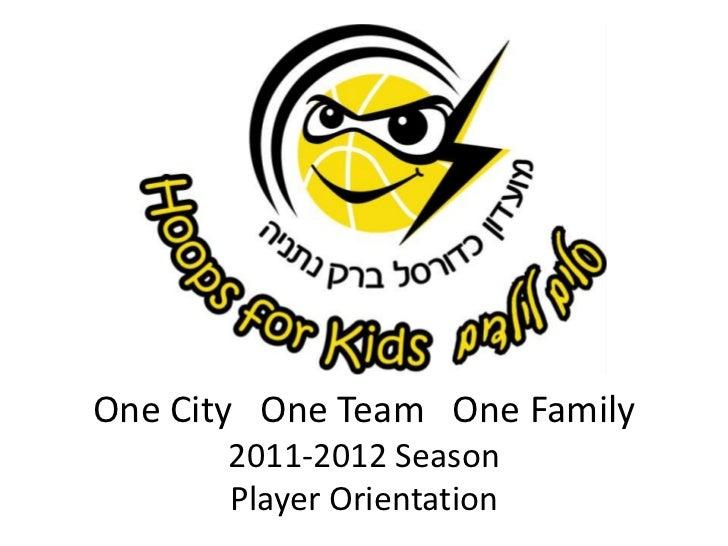 One City   One Team   One Family2011-2012 SeasonPlayer Orientation<br />