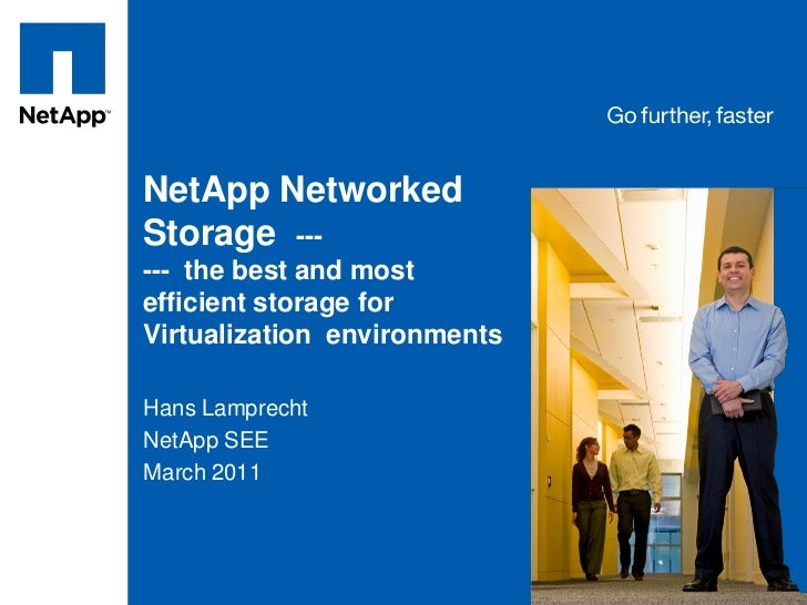 Tag line, tag lineNetApp NetworkedStorage ------ the best and mostefficient storage forVirtualization environmentsHans Lam...