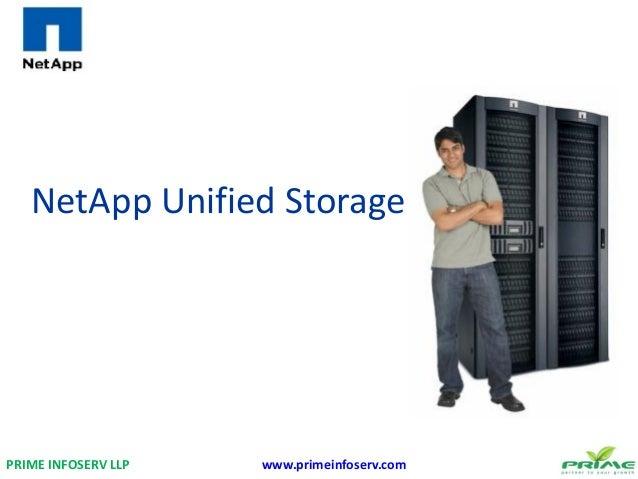 NetApp Unified Storage PRIME INFOSERV LLP www.primeinfoserv.com