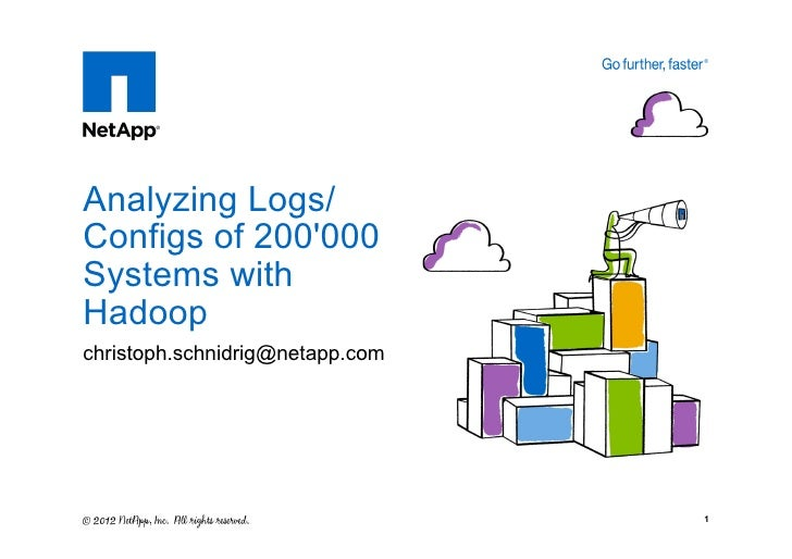 16.07.12 Analyzing Logs/Configs of 200'000 Systems with Hadoop (Christoph Schnidrig, NetApp)