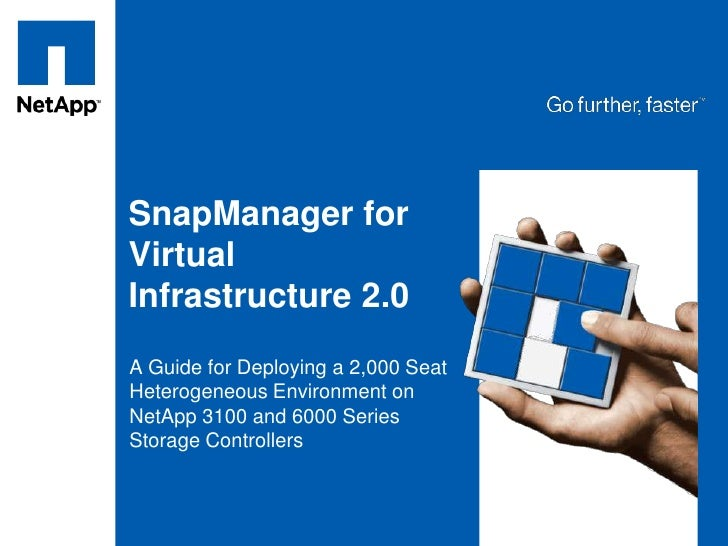 SnapManager for Virtual Infrastructure 2.0<br />A Guide for Deploying a 2,000 Seat Heterogeneous Environment on NetApp 310...