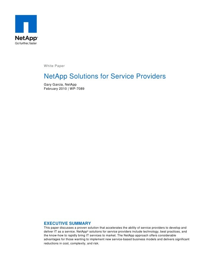 White PaperNetApp Solutions for Service ProvidersGary Garcia, NetAppFebruary 2010 | WP-7089EXECUTIVE SUMMARYThis paper dis...