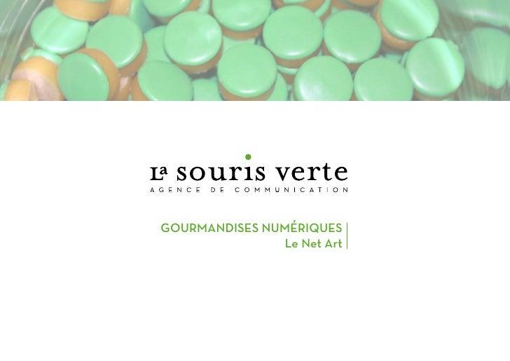 GOURMANDISES NUMÉRIQUES                 Le Net Art