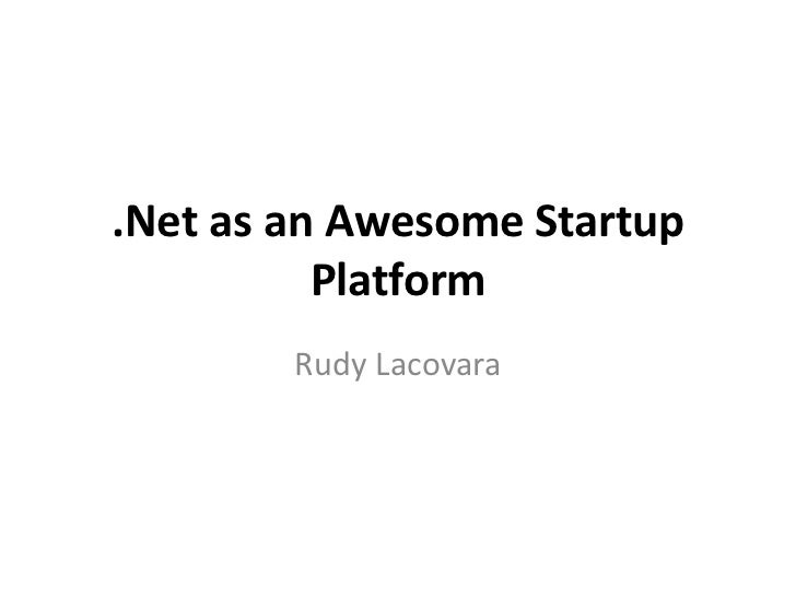 Net as an awesome startup platform