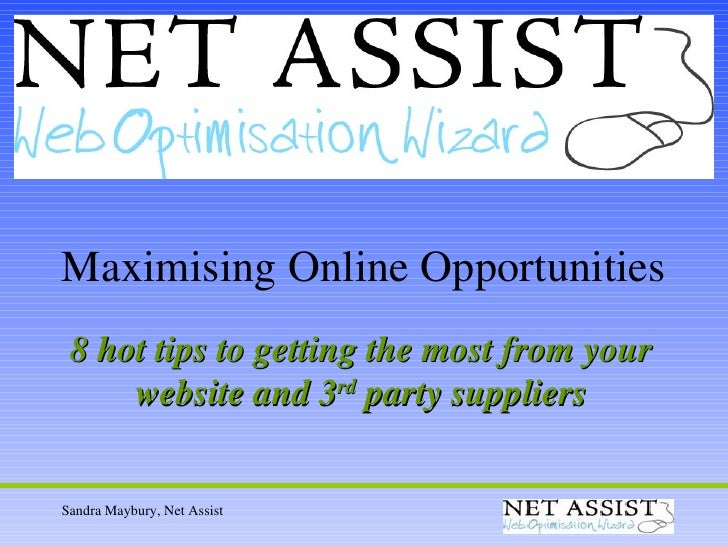 Maximising Online Opportunities 8 hot tips to getting the most from your website and 3 rd  party suppliers