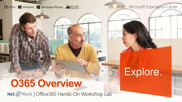 Explore.   Office365 Hands-On Workshop Lab