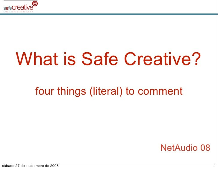 What is Safe Creative?                   four things (literal) to comment                                                 ...