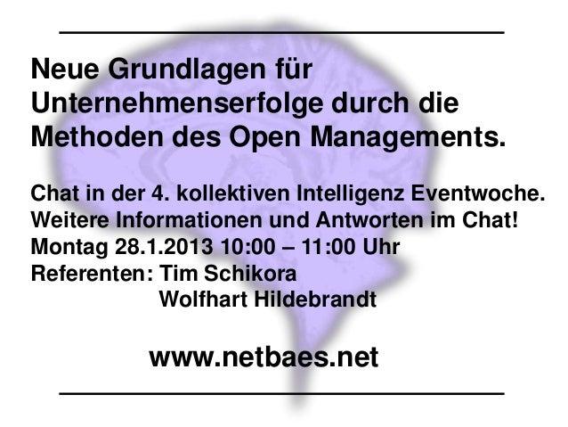 Neue Grundlagen fürUnternehmenserfolge durch dieMethoden des Open Managements.Chat in der 4. kollektiven Intelligenz Event...