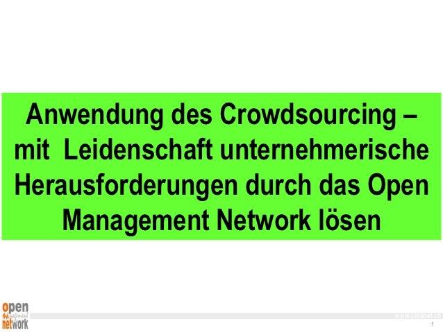 Anwendung des Crowdsourcing –mit Leidenschaft unternehmerischeHerausforderungen durch das Open    Management Network lösen...