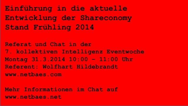 Einführung in die aktuelle Entwicklung der Shareconomy Stand Frühling 2014 Referat und Chat in der 7. kollektiven Intellig...