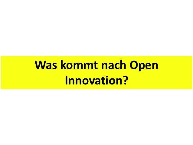 Was kommt nach Open     Innovation?