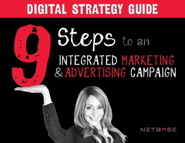 Steps DIGITAL STRATEGY GUIDE to an INTEGRATED MARKETING &ADVERTISING CAMPAIGN