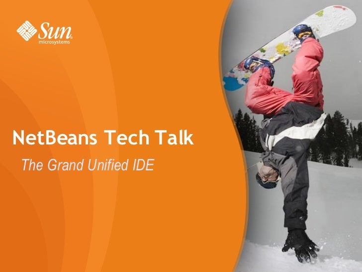 NetBeans Tech Talk The Grand Unified IDE