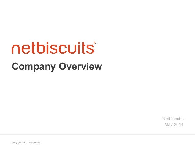 Copyright © 2014 Netbiscuits Company Overview Netbiscuits May 2014