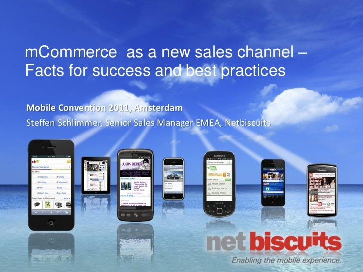 mCommerce as a new sales channel –Facts for success and best practicesMobile Convention 2011, AmsterdamSteffen Schlimmer, ...