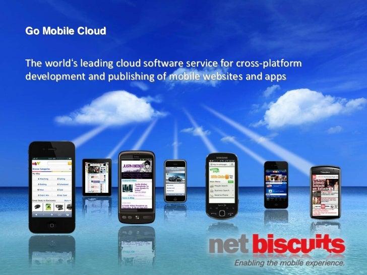 Go Mobile CloudThe world's leading cloud software service for cross-platformdevelopment and publishing of mobile websites ...