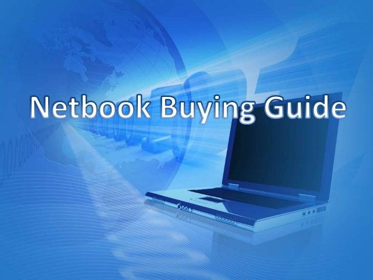 Top Netbook Brands• Acer• Asus• Dell• Samsung• Toshiba                       Visit: ComparisonDeals.Com