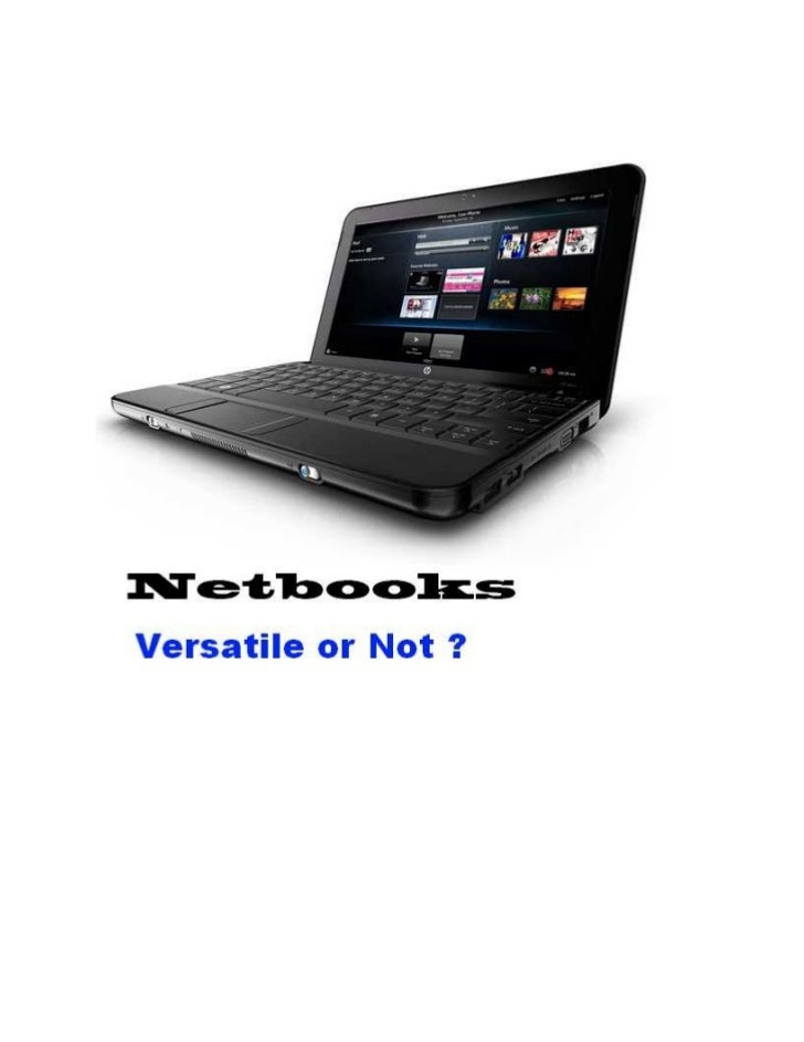 There are literally hundreds netbook models that areavailable for you to buy right no that it may be hard to decide on whi...