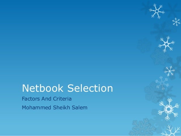 Netbook SelectionFactors And CriteriaMohammed Sheikh Salem