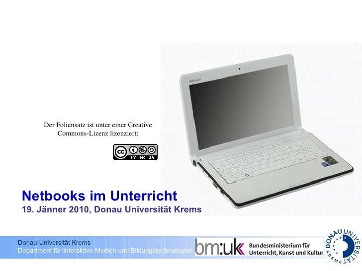Der Foliensatz ist unter einer Creative Commons-Lizenz lizenziert: Netbooks im Unterricht 19. Jänner 2010, Donau Universit...