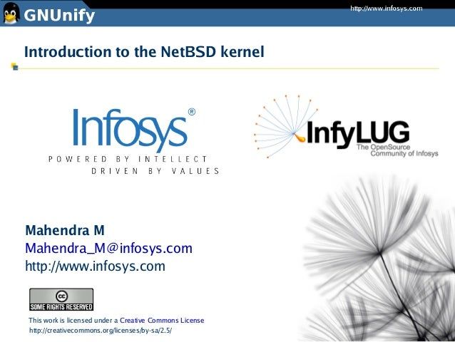 Introduction to the NetBSD kernelMahendra MMahendra_M@infosys.comhttp://www.infosys.comThis work is licensed under a Creat...