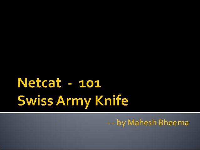 Netcat - 101 Swiss Army Knife