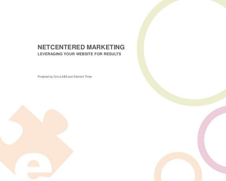 NETCENTERED MARKETINGleveraging your website for results<br />