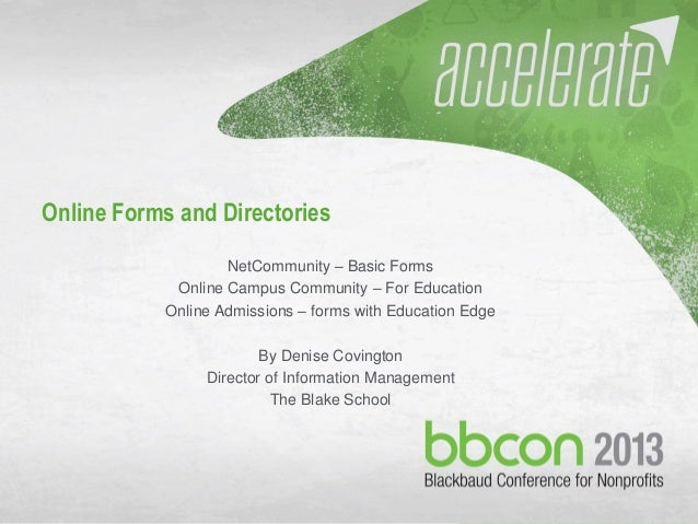 10/7/2013 #bbcon 1 Online Forms and Directories NetCommunity – Basic Forms Online Campus Community – For Education Online ...