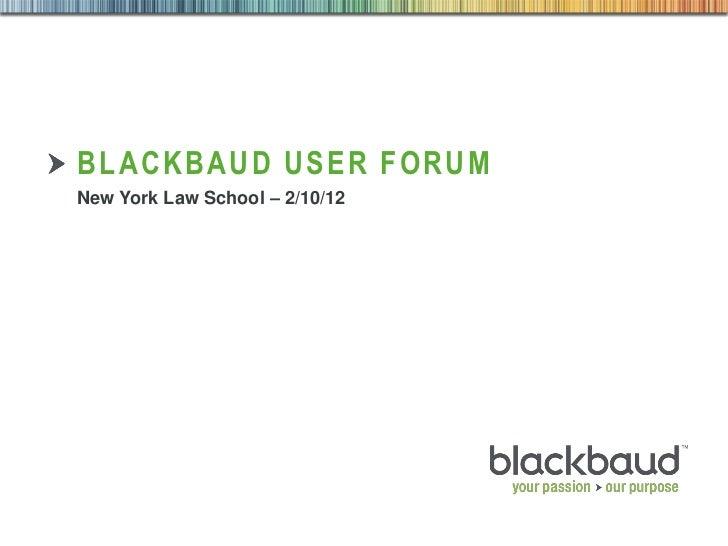 BLACKBAUD USER FORUM        New York Law School – 2/10/1202/13/2012   Footer                     1