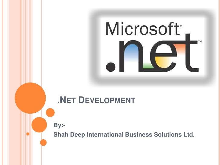 .NET DEVELOPMENTBy:-Shah Deep International Business Solutions Ltd.