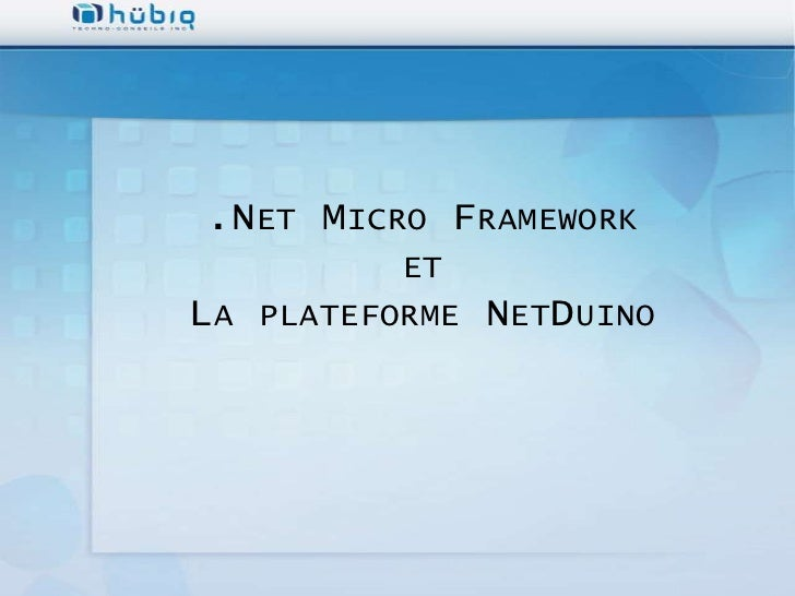 .NET MICRO FRAMEWORK          ETLA PLATEFORME   NETDUINO