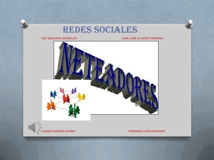 REDES SOCIALESIVET MEDEROS GONZÁLES   JUAN JOSÉ ALVAREZ HERRERAJOSEBA GONDRA ELORDI        FERNANDO LEÓN BOISSIER