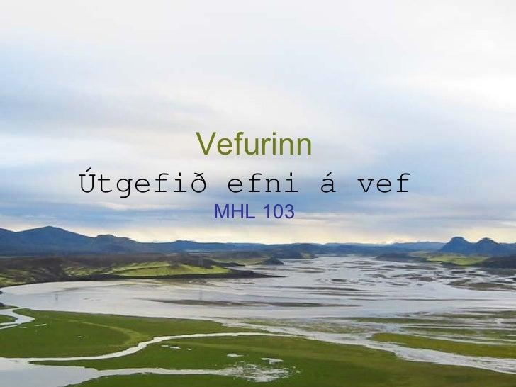 Vefurinn Útgefið efni á vef   MHL 103