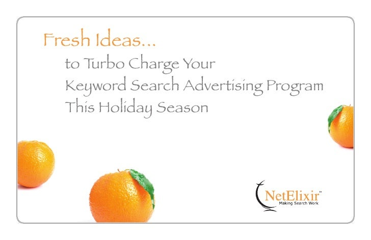 Fresh Ideas...   to Turbo Charge Your   Keyword Search Advertising Program   This Holiday Season