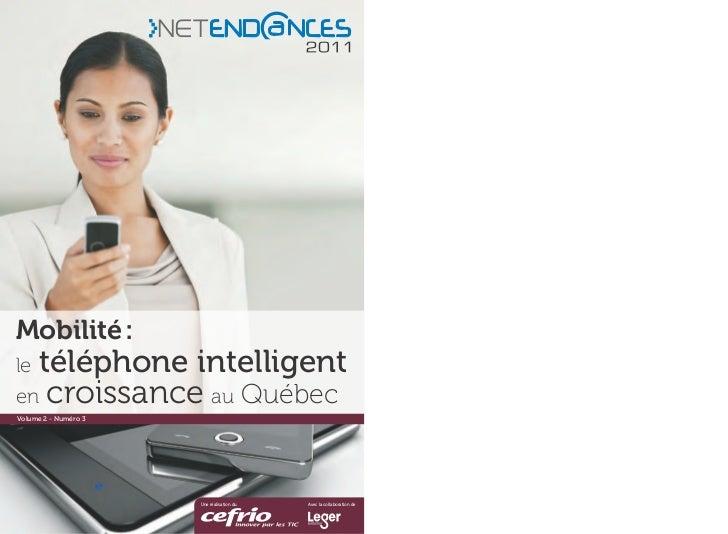 Mobilité :letéléphone intelligenten croissance au QuébecVolume 2 - Numéro 3                      Une réalisation du   Avec...