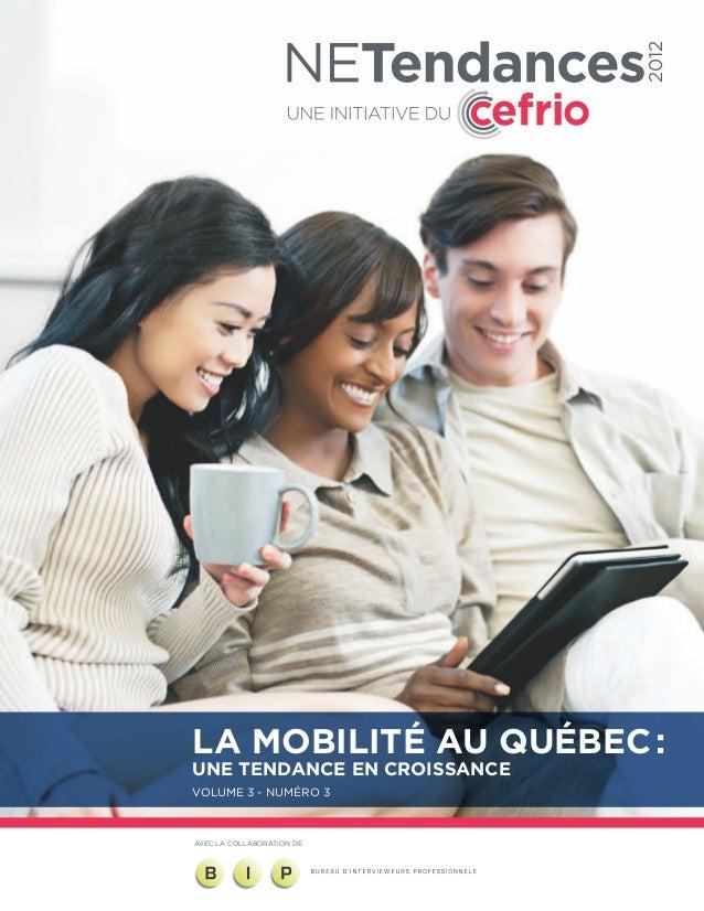 2012La mobilité au Québec:une tendance en croissanceVolume 3 - Numéro 3AVEC LA COLLABORATION DE