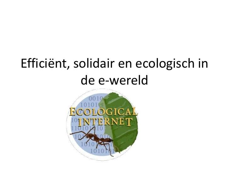 Efficiënt, solidair en ecologisch op het Internet