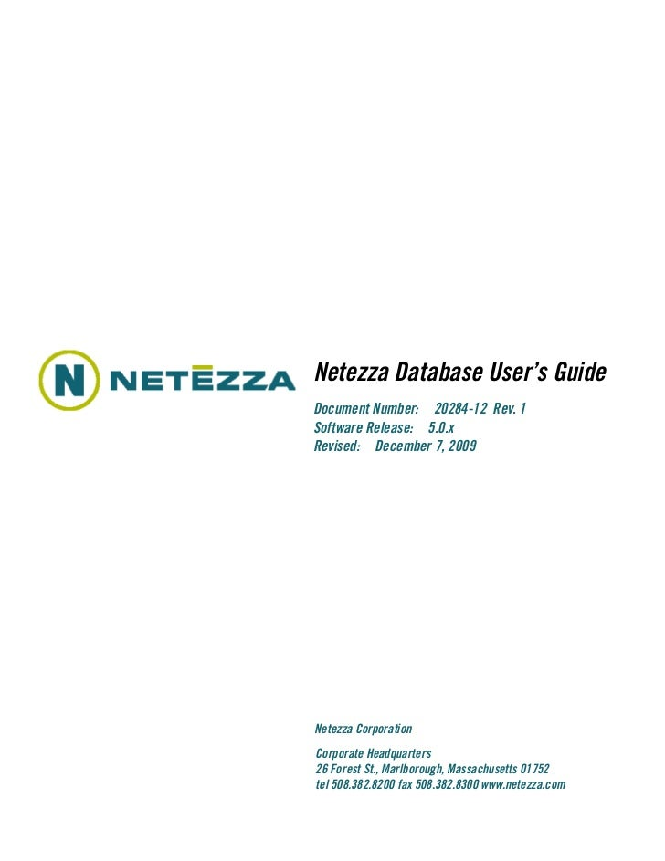 Netezza Database User's GuideDocument Number: 20284-12 Rev. 1Software Release: 5.0.xRevised: December 7, 2009Netezza Corpo...
