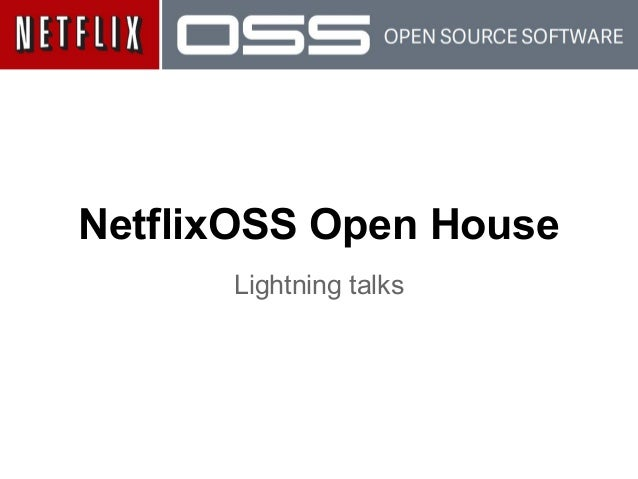 NetflixOSS Open House Lightning talks