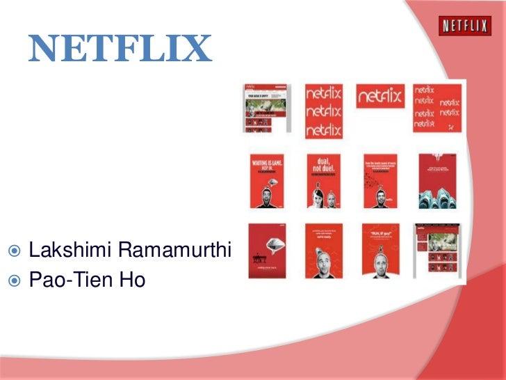 NETFLIX       Lakshimi Ramamurthi   Pao-Tien Ho